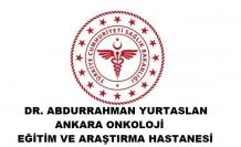 Dr. Abdurrahman Yurtaslan Ankara Onkoloji Eğitim Araştırma Hastanesi