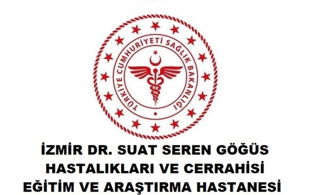 Dr. Suat Seren Göğüs Hastalıkları ve Cerrahisi Eğitim Hastanesi