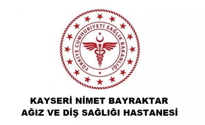 Kayseri Nimet Bayraktar Ağız ve Diş Sağlığı Hastanesi