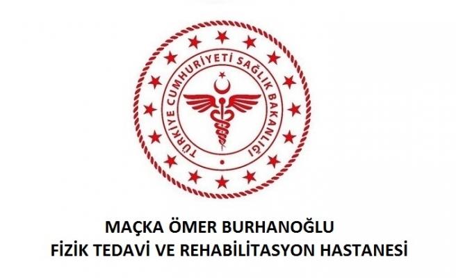 Maçka Ömer Burhanoğlu Fizik Tedavi ve Rehabilitasyon Hastanesi