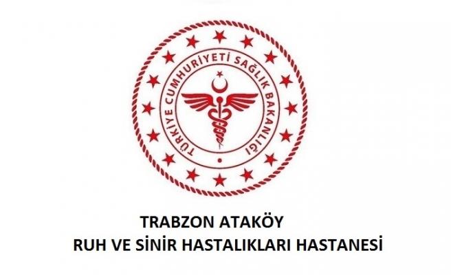 Trabzon Ataköy Ruh ve Sinir Hastalıkları Hastanesi