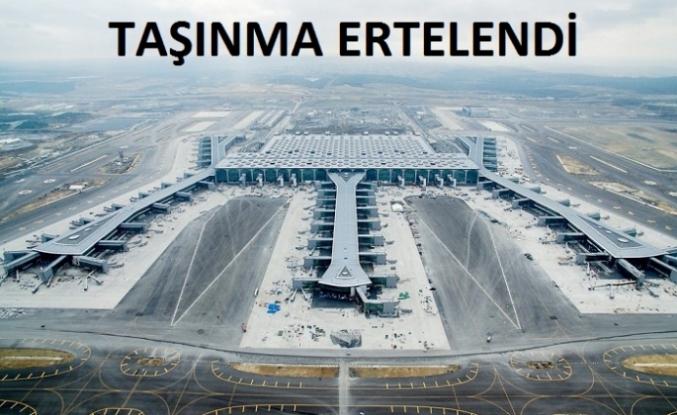 İstanbul Havalimanı'na Taşınma Ertelendi