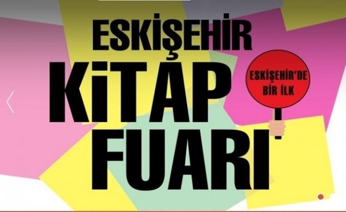 TÜYAP Kitap Fuarı, 11-16 Aralık tarihleri arasında Eskişehir'de!