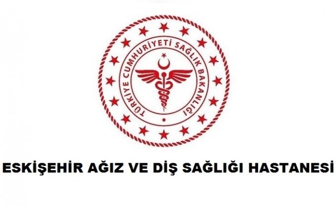 Eskişehir Ağız ve Diş Sağlığı Hastanesi
